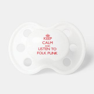Keep calm and listen to FOLK PUNK Pacifiers