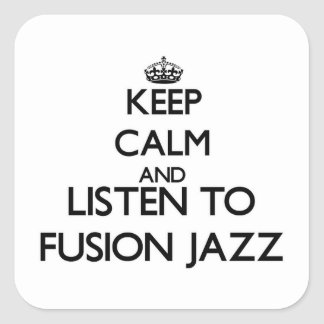 Keep calm and listen to FUSION JAZZ Stickers