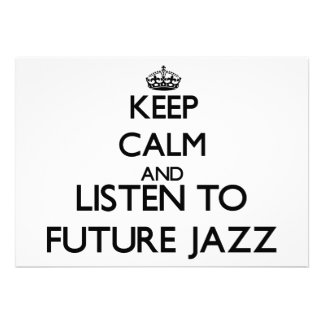 Keep calm and listen to FUTURE JAZZ Cards