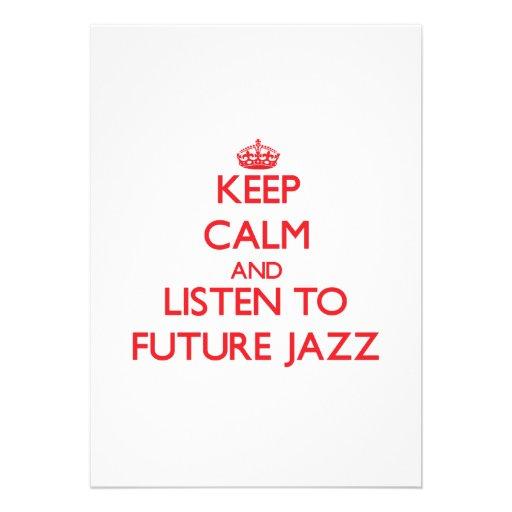 Keep calm and listen to FUTURE JAZZ Custom Invitation