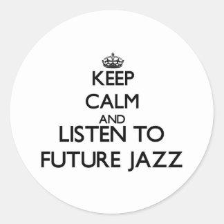 Keep calm and listen to FUTURE JAZZ Sticker