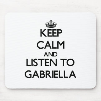 Keep Calm and listen to Gabriella Mousepads