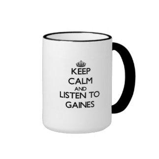 Keep calm and Listen to Gaines Coffee Mug
