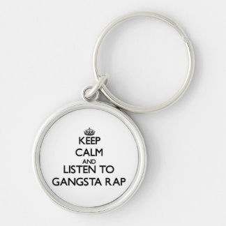 Keep calm and listen to GANGSTA RAP Keychain