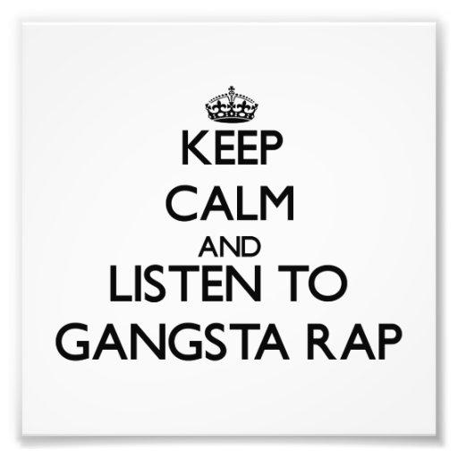 Keep calm and listen to GANGSTA RAP Photo Art