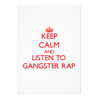 Keep calm and listen to GANGSTER RAP Personalized Announcement