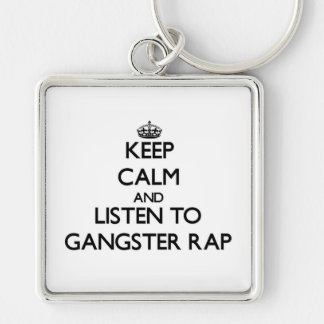 Keep calm and listen to GANGSTER RAP Keychain
