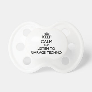 Keep calm and listen to GARAGE TECHNO Pacifier