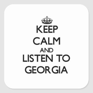Keep Calm and listen to Georgia Square Stickers