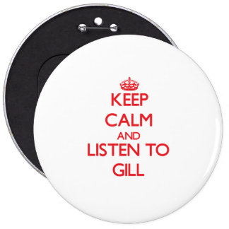 Keep calm and Listen to Gill Pins