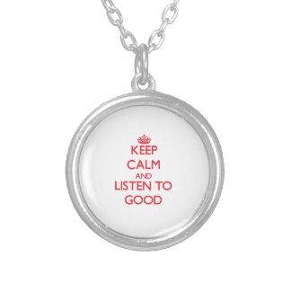 Keep calm and Listen to Good Custom Jewelry