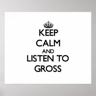 Keep calm and Listen to Gross Print