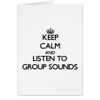 Keep calm and listen to GROUP SOUNDS Greeting Cards
