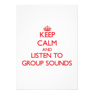 Keep calm and listen to GROUP SOUNDS Custom Announcements