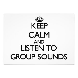 Keep calm and listen to GROUP SOUNDS Custom Announcement