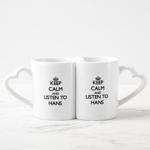 Keep Calm and Listen to Hans Lovers Mug Set