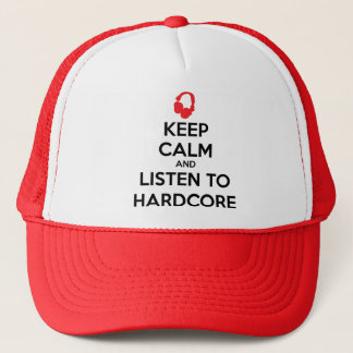 Keep Calm And Listen To Hardcore Trucker Hat