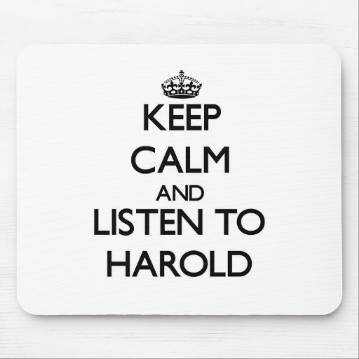 Keep Calm and Listen to Harold Mouse Pad