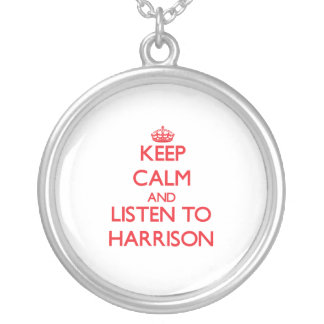 Keep Calm and Listen to Harrison Personalized Necklace
