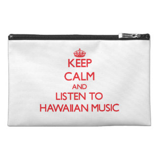 Keep calm and listen to HAWAIIAN MUSIC Travel Accessory Bags