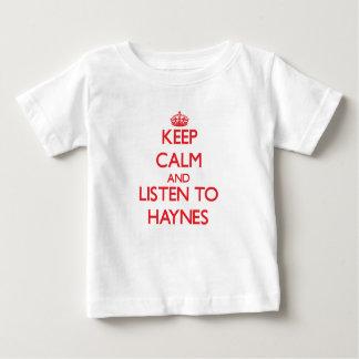 Keep calm and Listen to Haynes Shirt
