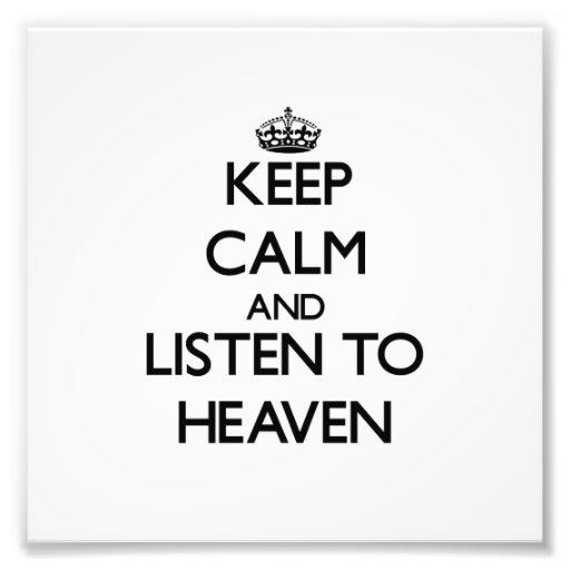 Keep Calm and listen to Heaven Photo Art