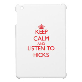 Keep calm and Listen to Hicks iPad Mini Cover