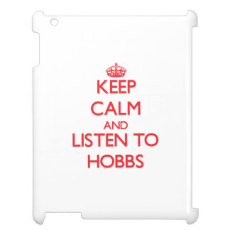 Keep calm and Listen to Hobbs Case For The iPad