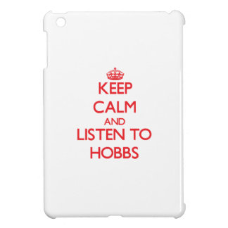 Keep calm and Listen to Hobbs iPad Mini Cases