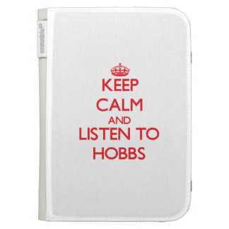 Keep calm and Listen to Hobbs Kindle 3 Cases