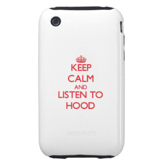 Keep calm and Listen to Hood iPhone 3 Tough Cases