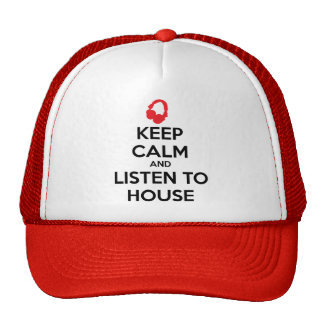 Keep Calm And Listen To House Cap