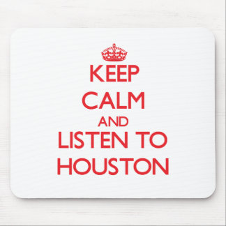 Keep calm and Listen to Houston Mousepads