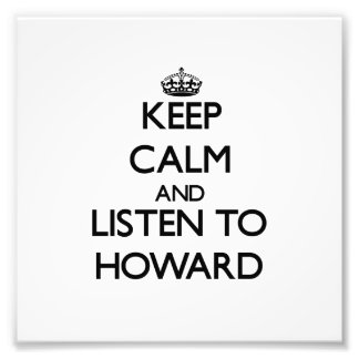 Keep calm and Listen to Howard Photograph
