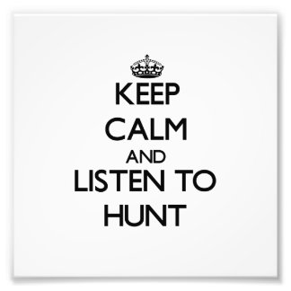 Keep calm and Listen to Hunt Photo