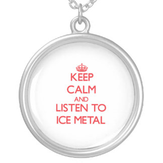 Keep calm and listen to ICE METAL Custom Necklace
