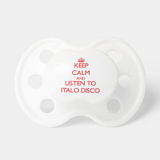 Keep calm and listen to ITALO DISCO Baby Pacifiers