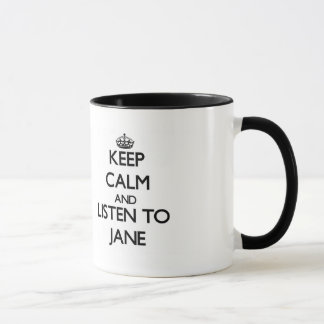 Keep Calm and listen to Jane Mug