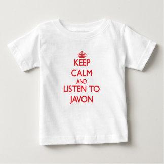 Keep Calm and Listen to Javon Shirts