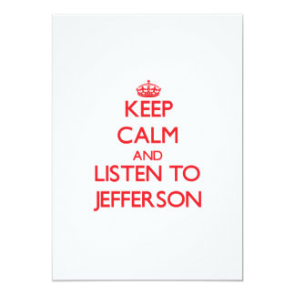 Keep Calm and Listen to Jefferson 13 Cm X 18 Cm Invitation Card