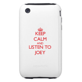 Keep Calm and Listen to Joey iPhone 3 Tough Cases