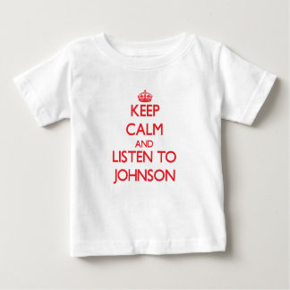 Keep calm and Listen to Johnson Tshirts