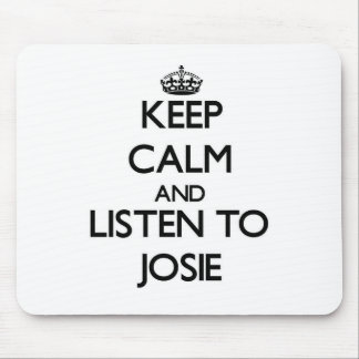 Keep Calm and listen to Josie Mouse Pad