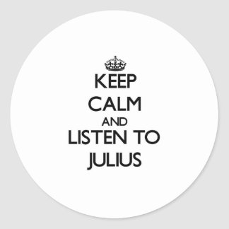 Keep Calm and Listen to Julius Stickers