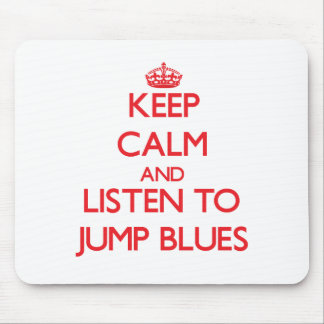 Keep calm and listen to JUMP BLUES Mousepads