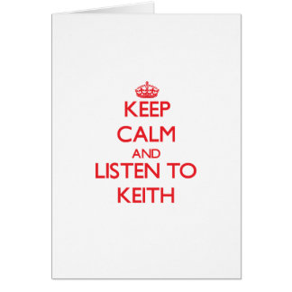 Keep calm and Listen to Keith Greeting Card