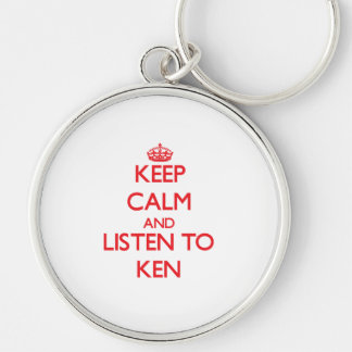Keep Calm and Listen to Ken Keychains