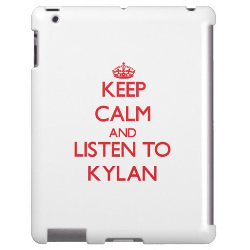 Keep Calm and Listen to Kylan