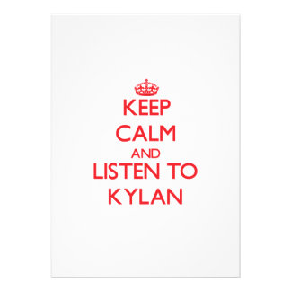 Keep Calm and Listen to Kylan Personalized Invite