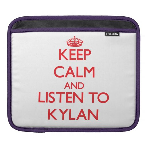 Keep Calm and Listen to Kylan Sleeves For iPads